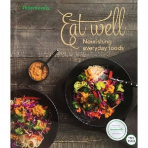 Thermomix Eat Well Cookbook TM5/TM6