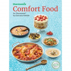 Comfort Food for Thermomix by Chef Anis Nabilah Cook Book TM5/TM6